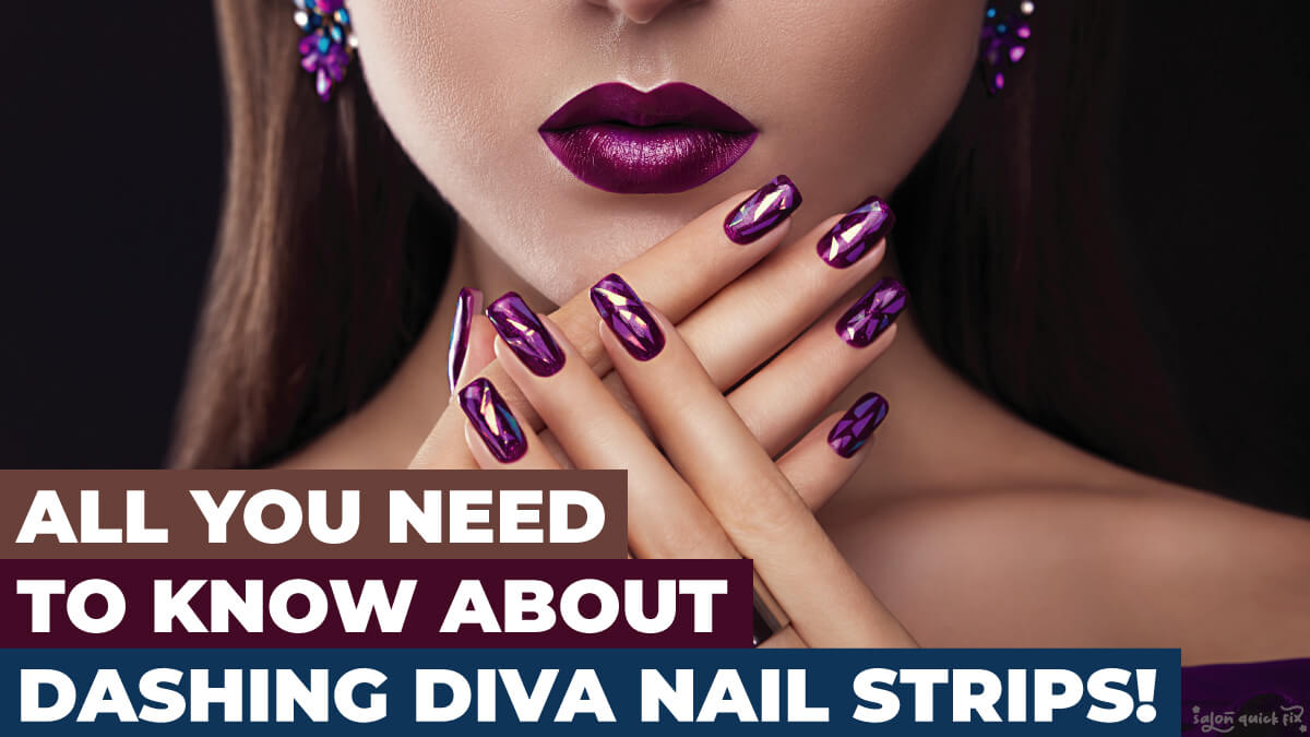 All you need to know about Dashing Diva Nail Strips